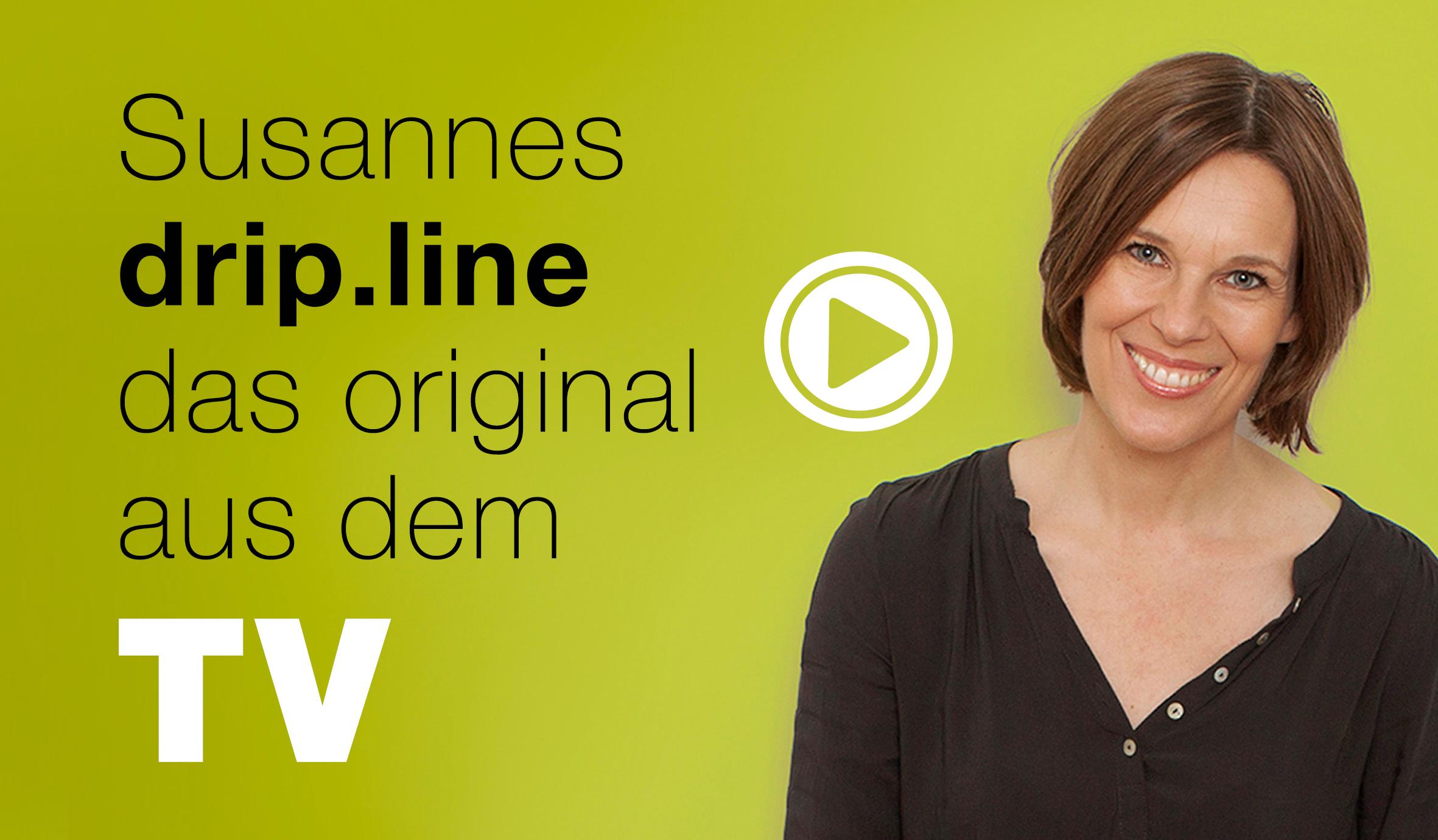 Die drip.line von SanniShoo - das Original aus dem TV