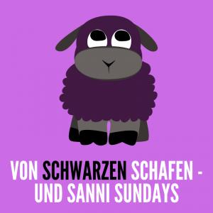 Sanni Sundays anstatt schwarze Schafe bei Sanni Shoo